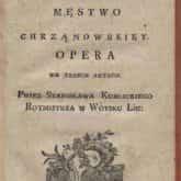 Obrona Trembowli czyli Męztwo Chrzanowskiey : opera we III aktach. Źródło: Polona