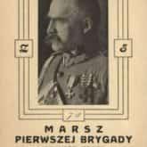 Opracowanie Marszu Pierwszej Brygady na chór męski autorstwa Faustyna Piaska. Płock 1932.