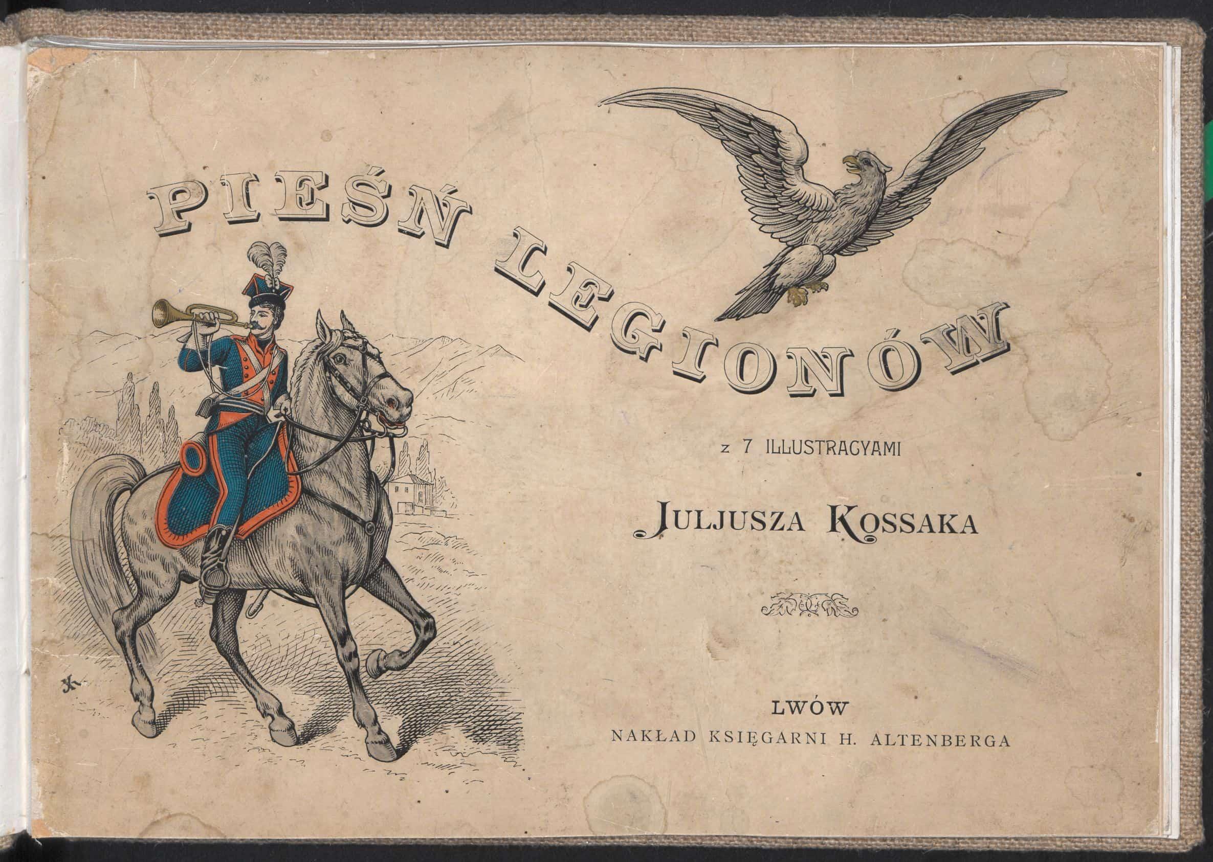 Pieśń Legionów. Wyd. H. Altenberga, Lwów 1900. Źródło: Polona
