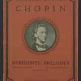 Słynne preludia Fryderyka Chopina wydane w Wiedniu przez Universal Edition, ca 1900. Źródło: Polona